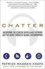 Chatter: Uncovering the Echelon Surveillance Network and the Secret World of Glo