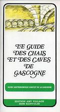 Le Guide des CHAIS et des CAVES de GASCOGNE + Lot-et-Garonne, Hte-Garonne, Gers