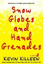 Snow Globes and Hand Grenades : A Novel: By Killeen, Kevin
