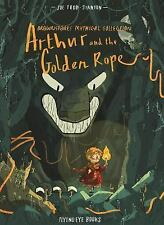 ARTHUR AND THE GOLDEN ROPE - TODD-STANTON, JOE - NEW HARDCOVER BOOK