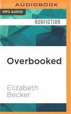 Overbooked by Elizabeth Becker (2016, MP3 CD, Unabridged)