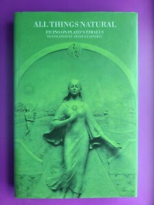 All Things Natural: Ficino On Plato's Timaeus (2010, Hardcover)