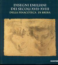 DISEGNI EMILIANI DEI SECOLI XVII-XVIII DELLA PINACOTECA DI BRERA. Catalogo della