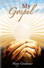 My Gospel by Henry Cordonnier (2008, Paperback)