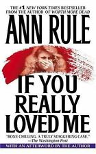 If You Really Loved Me by Ann Rule (1992, Paperback, Reprint)