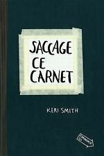 Saccage Ce Carnet (french Edition): By Keri Smith