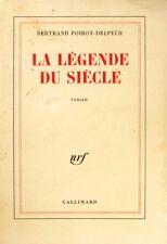 La Légende du Siècle - Bertrand Poirot Delpech Nrf  -  Edition de 1981 -