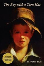 The Boy with a Torn Hat by Thornton Harriss Sully (2010, Paperback)