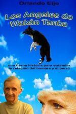 Los Angeles de Wakan Tanka : Una Tierna Historia para Entender la Relación...
