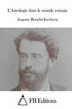 L' Astrologie Dans le Monde Romain by Auguste Bouché-Leclercq (2015, Paperback)