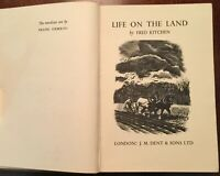 'LIFE ON THE LAND'  by Fred KITCHEN : 1st. Ed. 1941 : woodcuts by Frank ORMROD.