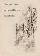 Geist und Glanz oberschwäbischer Bibliotheken (farb.illustriert)   um 1960
