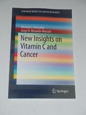 NEW INSIGHTS on VITAMIN C and CANCER by Gonzalez, Miranda-Massari 2014 NEW book