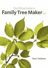The Official Guide to Family Tree Maker 2010 by Tana L. Pedersen (2009,...