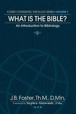 Systematic Theology I-IV: What Is the Bible? : An Introduction to the...