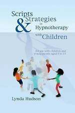 Scripts and Strategies in Hypnotherapy with Children by Lynda Hudson (Hardback,