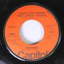 Soul 45 Tavares That'S The Sound That Lonely Makes / Little Girl On Capitol