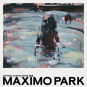 MAXIMO PARK- Nature Always Wins (2021) New CD Album