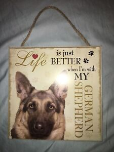 """NEW 8x8 """"Life Is Better When I'm With My German Shepherd"""" Dog Plaque / Wall Sign"""