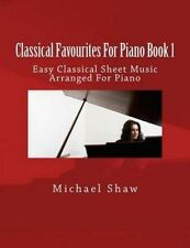 USED (LN) Classical Favourites For Piano Book 1: Easy Classical Sheet Music Arra