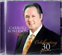 Carroll Roberson Celebrating 30 Years NEW CD Christian Southern Gospel Worship