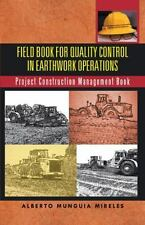 Field Book for Quality Control in Earthwork Operations : Project Construction...