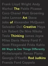 The Art of Creative Thinking : 89 Ways to See Things Differently by Rod Judkins