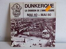 Dunkerque La chanson de l anniversaire Mai 40 Mai 80 DPX 750