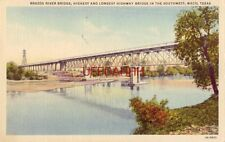 BRAZOS RIVER BRIDGE, HIGHEST AND LONGEST HWY BRIDGE IN THE SOUTHWEST, WACO, TX