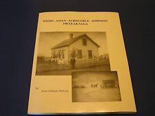 Weiss Aman Schnuerle Johnson 190 Year Saga by Irene (Johnson) Holroyd SIGNED