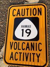 "HAWAII VOLCANO Highway 19 road sign 18""x12""  - DOT specs - Caution falling ash"