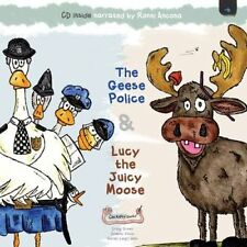The Geese Police and Lucy the Juicy Moose by Dominic Vince, Craig Green...