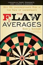 The Flaw of Averages: Why We Underestimate Risk in the Face of Uncertainty by S