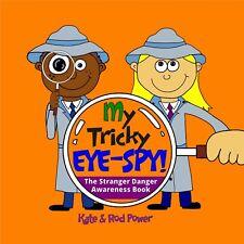 My Tricky EYE-SPY! The fun, easy Stranger Danger awareness book** HARDCOVER***