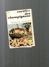 Livre ancien CUEILLEZ DES CHAMPIGNONS CHOIX DECOUVERTE CONSERVE RECETTE Romagesi