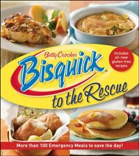 Betty Crocker Bisquick to the Rescue  More than 100 Emergency Meals t