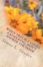 When Trouble Comes a Knocking, Don't Answer the Door by James Snyder (2012, Pape