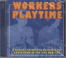"""Workers Playtime """"Various Artists"""" 40's & 50's NEW & SEALED CD 1st Class Post UK"""