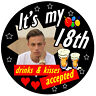 18th BIRTHDAY BADGE (DRINKS & KISSES ACCEPTED) - PERSONALISED BADGE, PHOTO GIFTS