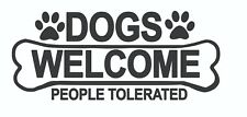 4 x - Dogs Welcome .... - Sign Self Adhesive Removable Waterproof Vinyl Stickers