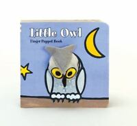 Little Owl: Finger Puppet Book (Little Finger Puppet Board Books) by Chronicle