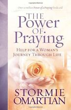 The Power of Praying: Help for a Womans Journey Through Life by Stormie Omart