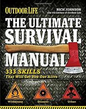 The Ultimate Survival Manual (Outdoor Life): 333 Skills that Will Get You Out...