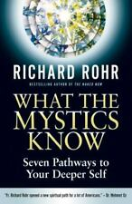 What the Mystics Know by Richard Rohr (2015, Hardcover)