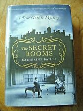 The Secret Rooms by Catherine Bailey A True Gothic Mystery Hardback Very Good