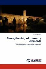 Strengthening Of Masonry Elements: With Innovative Composite Materials: By Gi...