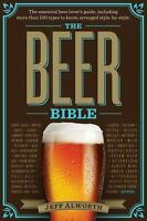 The Beer Bible : The Essential Beer Lover's Guide  (ExLib) by Jeff Alworth