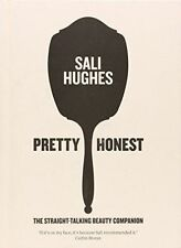 """VERY GOOD"" Pretty Honest: The Straight-Talking Beauty Companion, Hughes, Sali,"