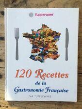 Tupperware - 120 Recettes de la Gastronomie Française
