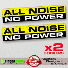 ALL NOISE NO POWER decal sticker vinyl funny exhaust loud power subwoofer audio